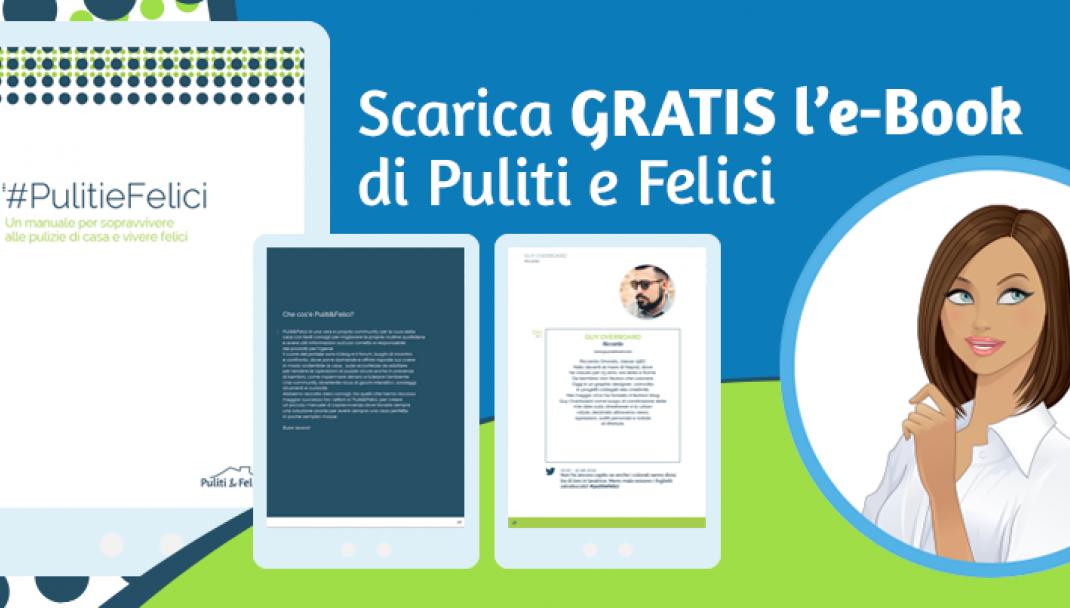 Puliti&Felici - Gratis l'ebook di Puliti & Felici